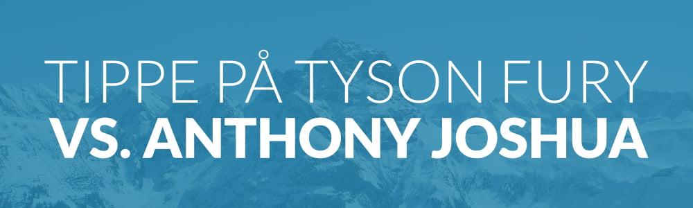 Tippe på Tyson Fury vs Anthony Joshua